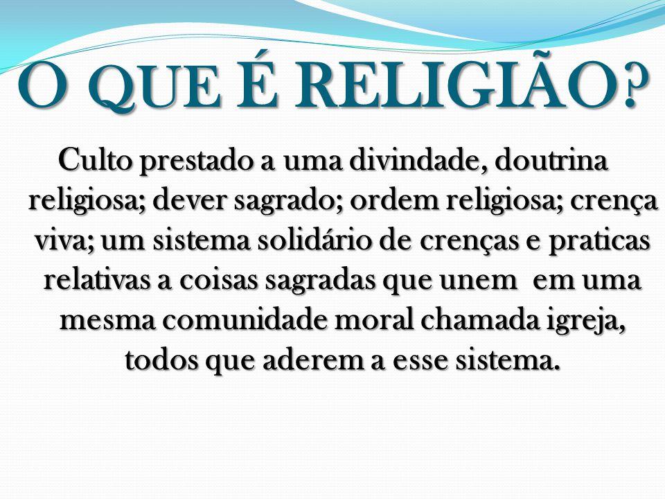 O QUE É RELIGIÃO
