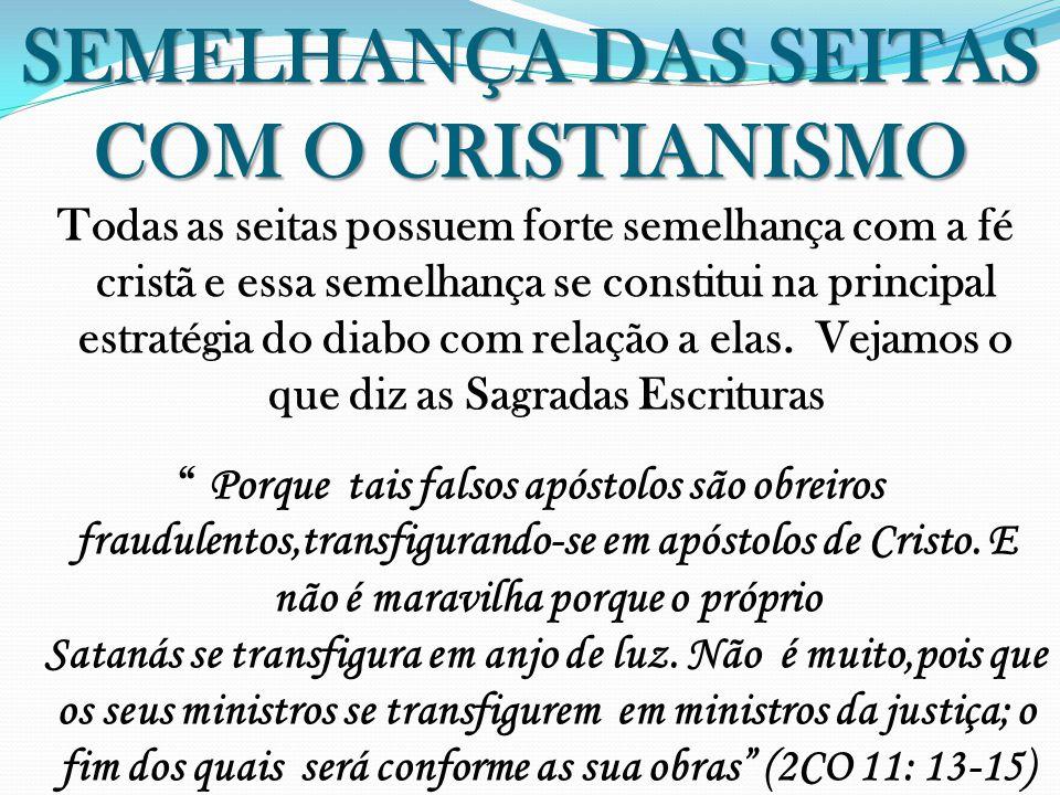 SEMELHANÇA DAS SEITAS COM O CRISTIANISMO