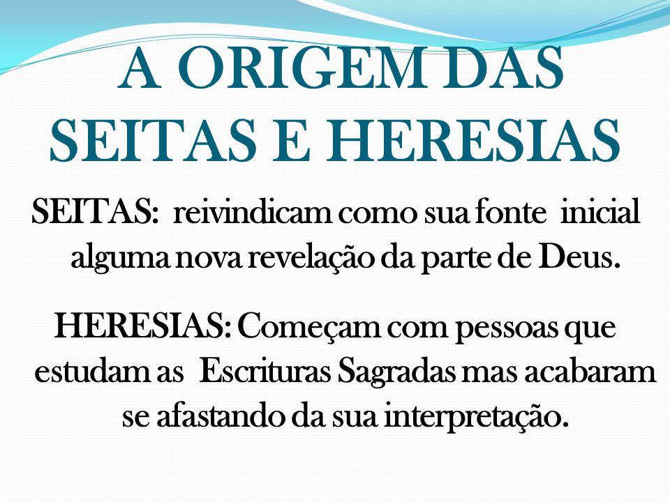 A ORIGEM DAS SEITAS E HERESIAS