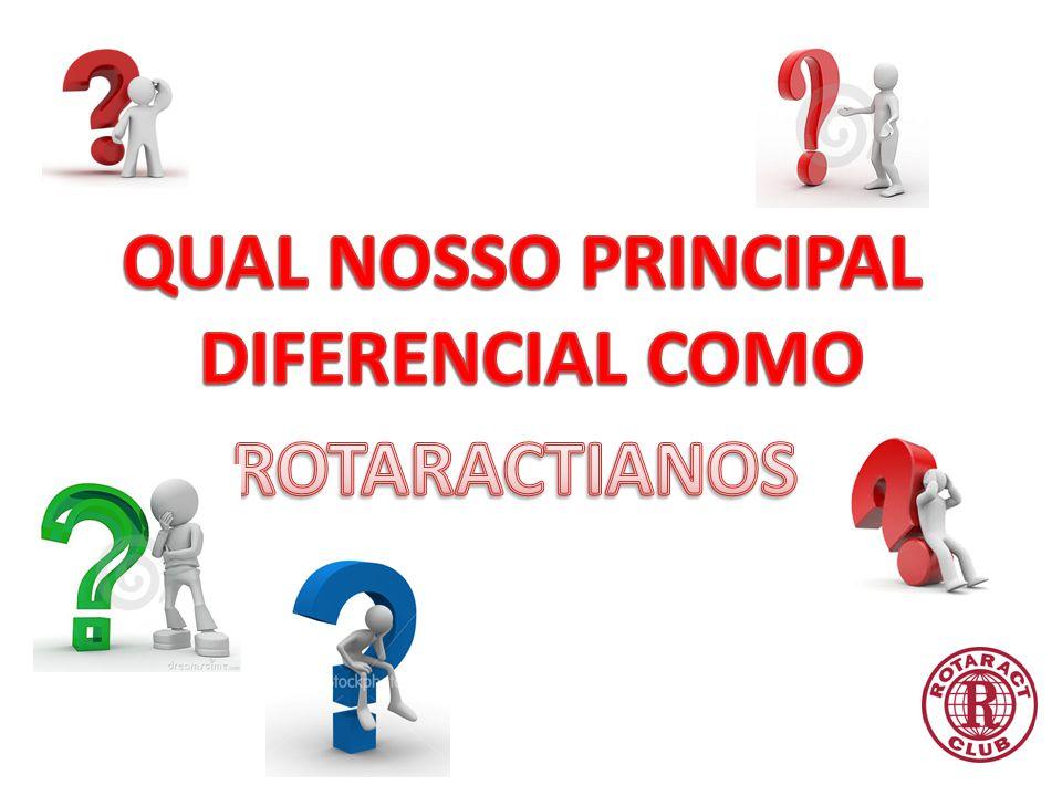 QUAL NOSSO PRINCIPAL DIFERENCIAL COMO ROTARACTIANOS