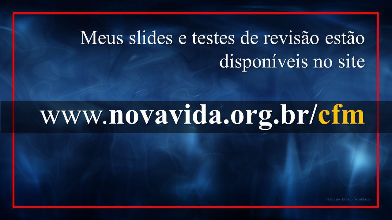 Meus slides e testes de revisão estão disponíveis no site
