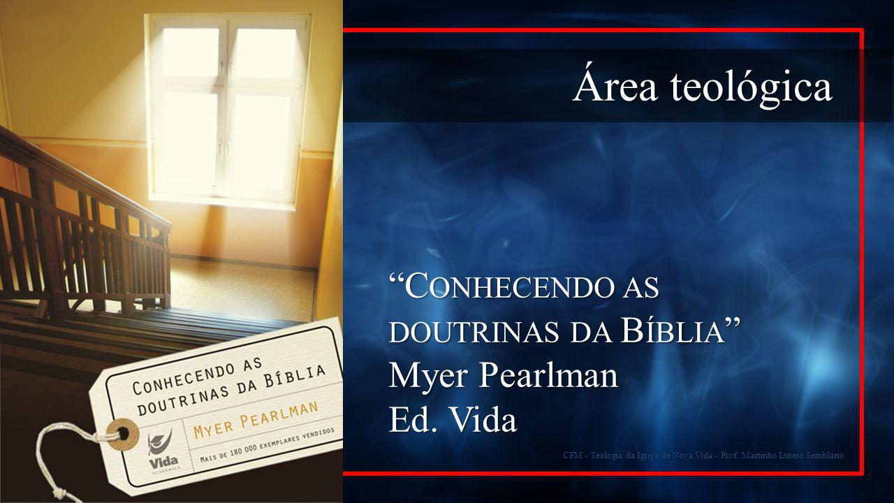 Área teológica Conhecendo as doutrinas da Bíblia Myer Pearlman