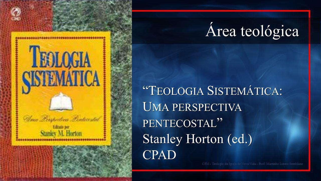 Área teológica Teologia Sistemática: Uma perspectiva pentecostal