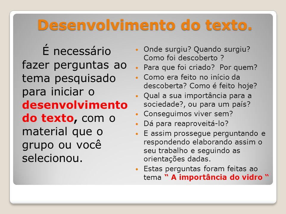 Desenvolvimento do texto.