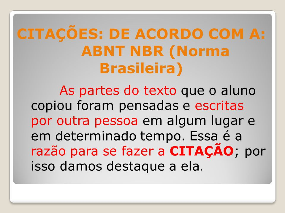 CITAÇÕES: DE ACORDO COM A: ABNT NBR (Norma Brasileira)