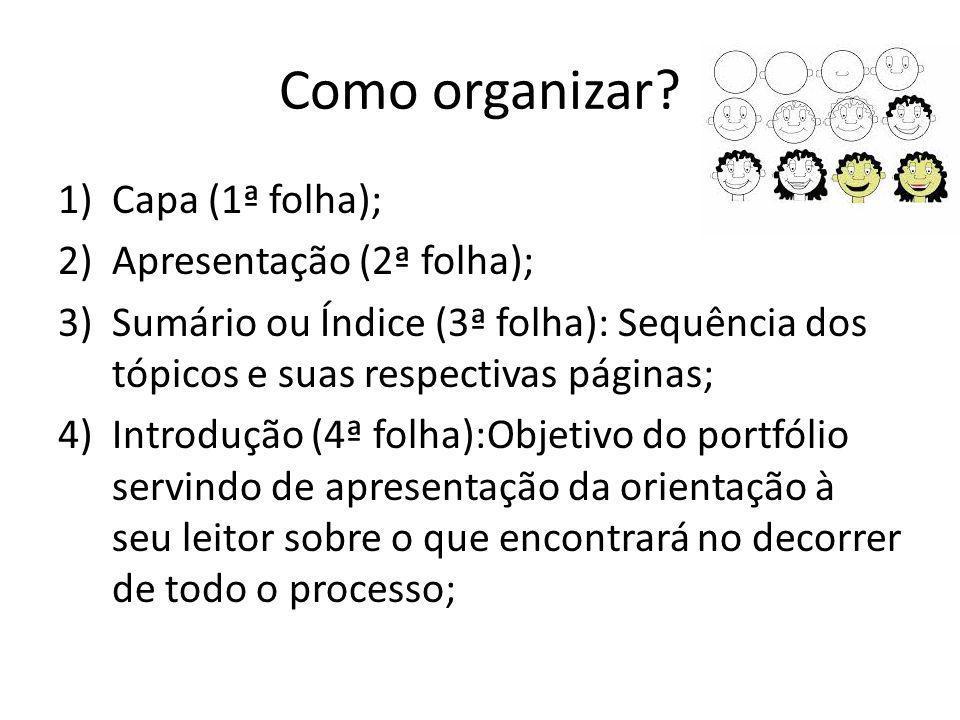 Como organizar Capa (1ª folha); Apresentação (2ª folha);