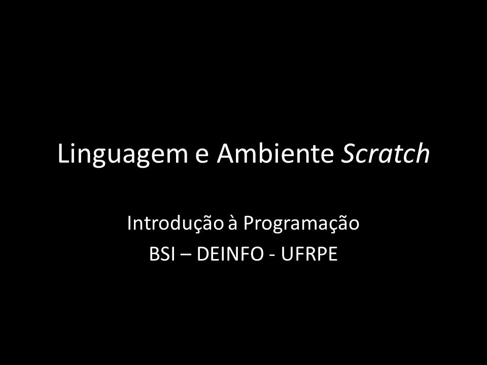 Linguagem e Ambiente Scratch