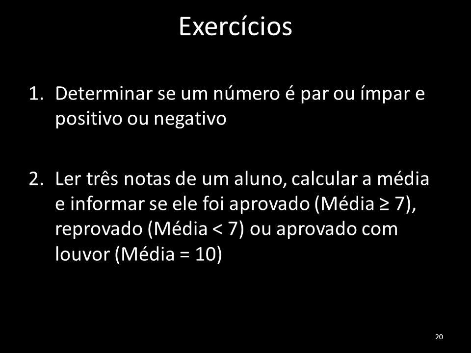 Exercícios Determinar se um número é par ou ímpar e positivo ou negativo.