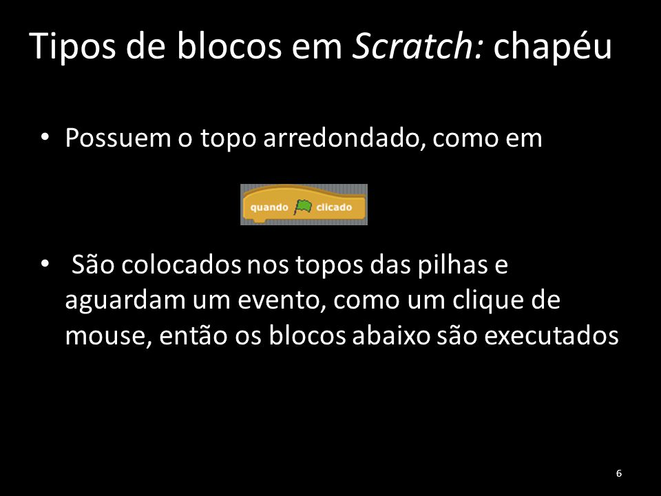 Tipos de blocos em Scratch: chapéu