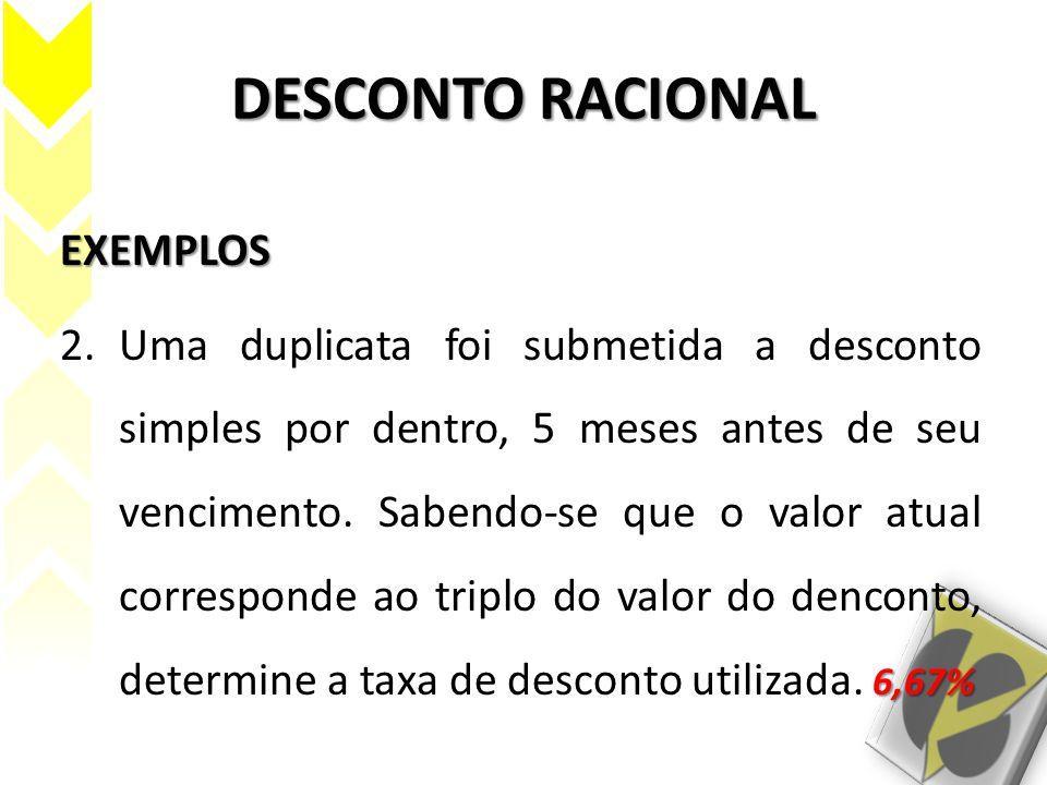 DESCONTO RACIONAL EXEMPLOS