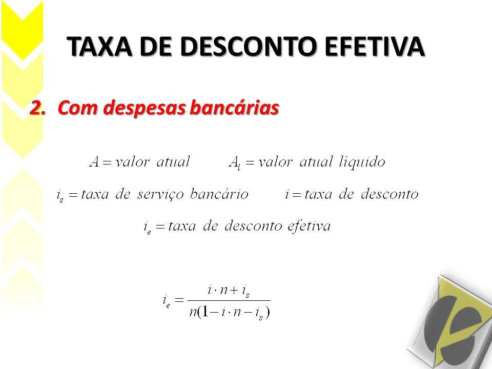 TAXA DE DESCONTO EFETIVA