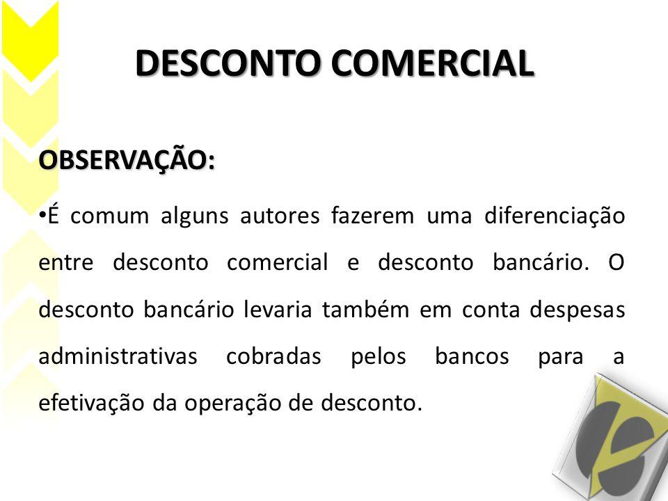 DESCONTO COMERCIAL OBSERVAÇÃO: