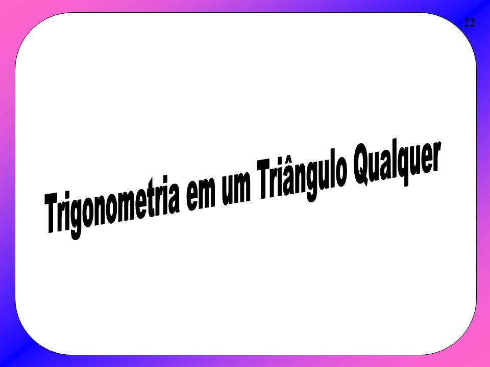 Trigonometria em um Triângulo Qualquer