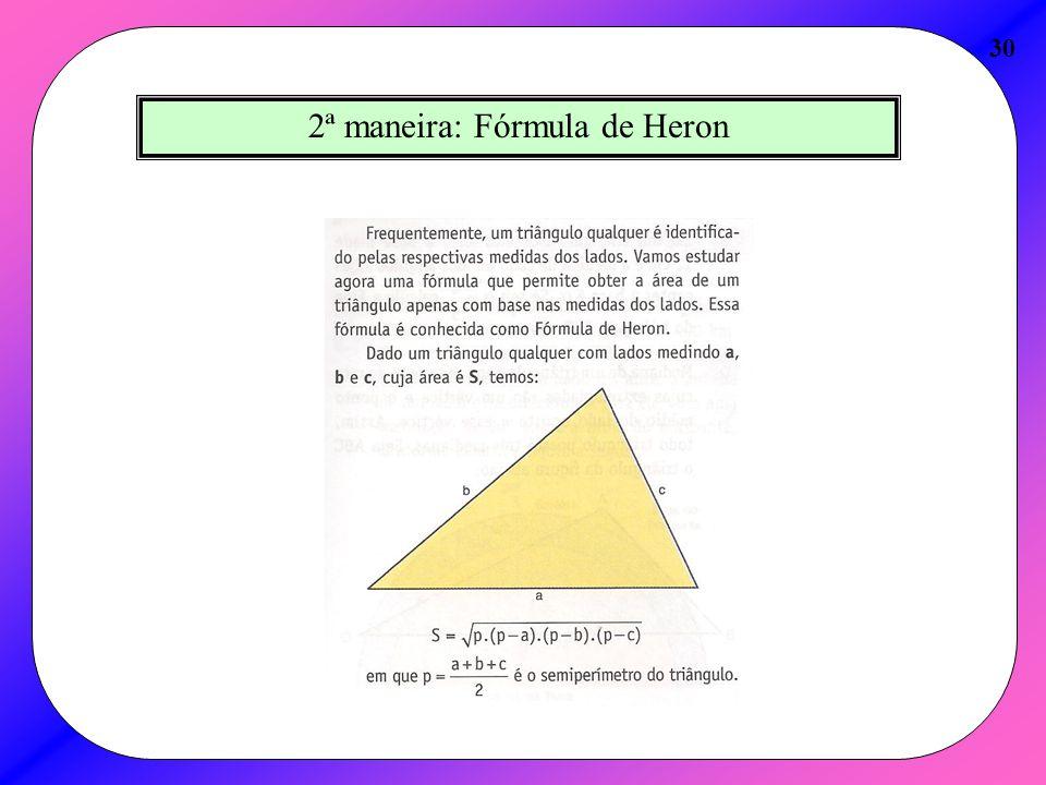 2ª maneira: Fórmula de Heron