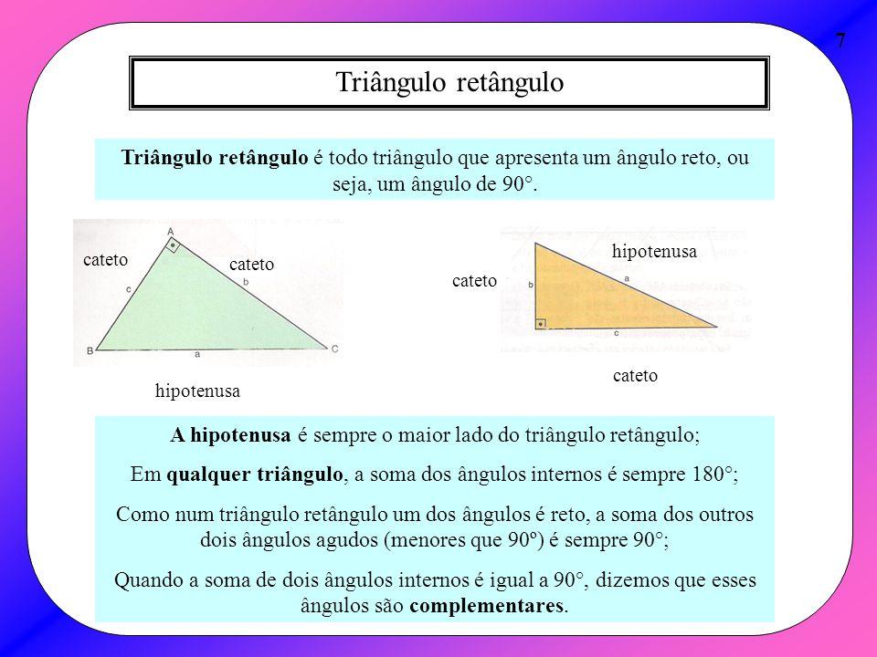 7 Triângulo retângulo. Triângulo retângulo é todo triângulo que apresenta um ângulo reto, ou seja, um ângulo de 90°.