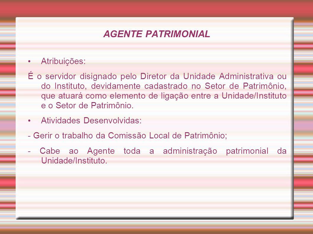 AGENTE PATRIMONIAL Atribuições: