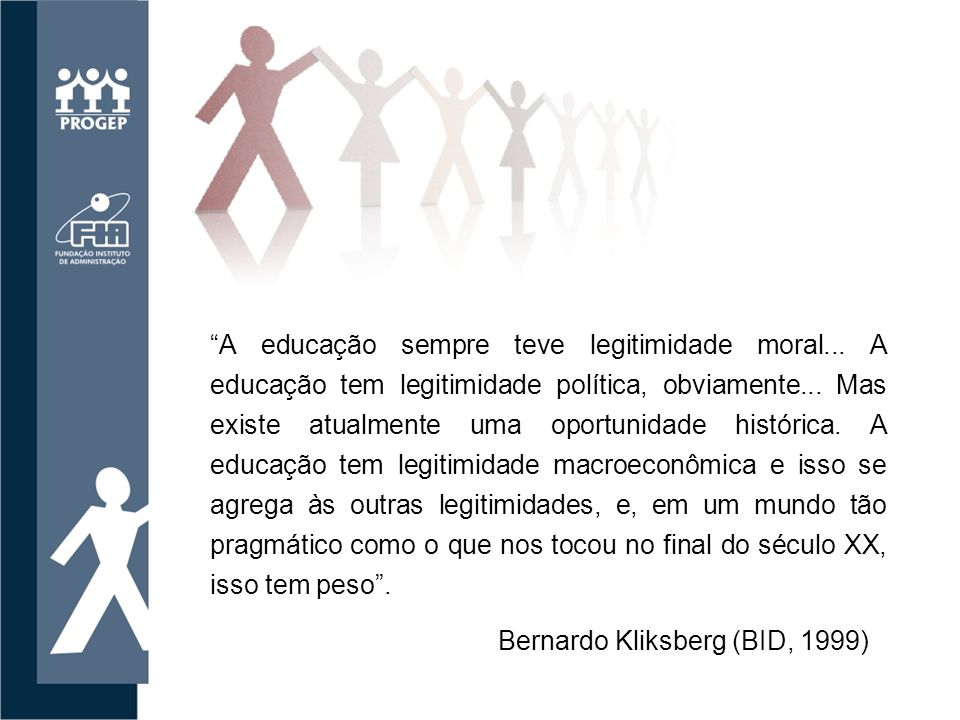A educação sempre teve legitimidade moral