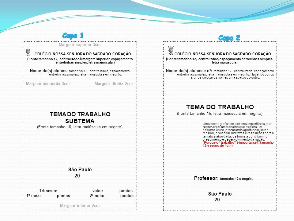 Capa 1 Capa 2 TEMA DO TRABALHO TEMA DO TRABALHO SUBTEMA São Paulo 20__