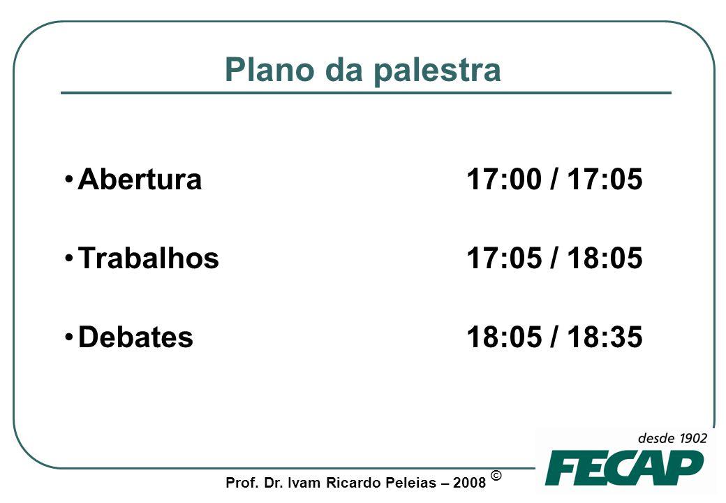Plano da palestra Abertura 17:00 / 17:05 Trabalhos 17:05 / 18:05