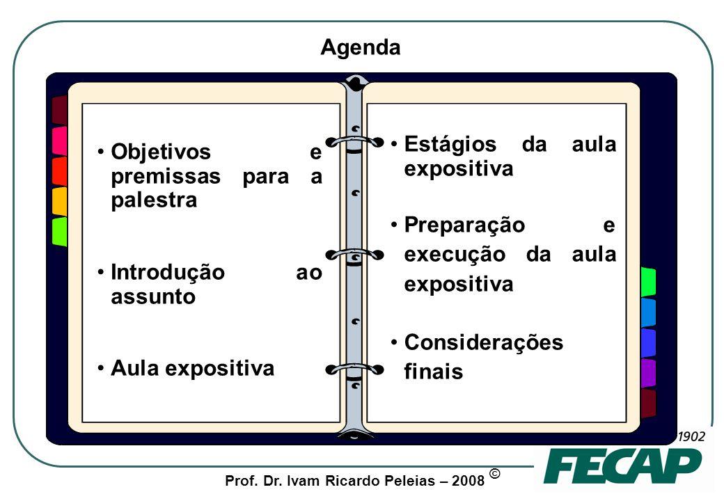 Agenda Estágios da aula expositiva. Preparação e execução da aula expositiva. Considerações finais.