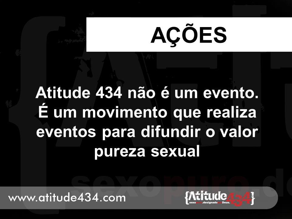 AÇÕES Atitude 434 não é um evento.