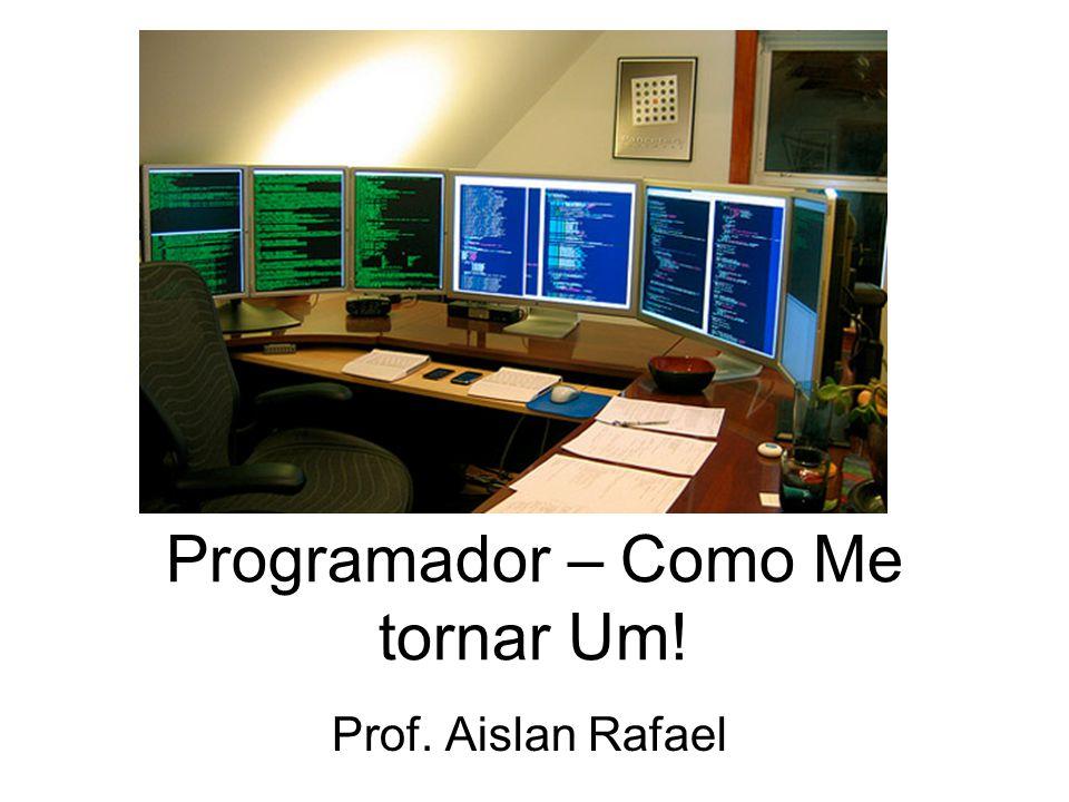 Programador – Como Me tornar Um!