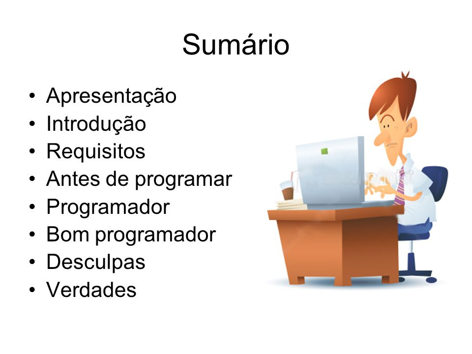 Sumário Apresentação Introdução Requisitos Antes de programar