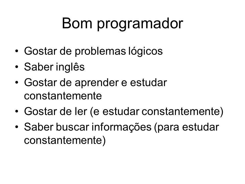 Bom programador Gostar de problemas lógicos Saber inglês