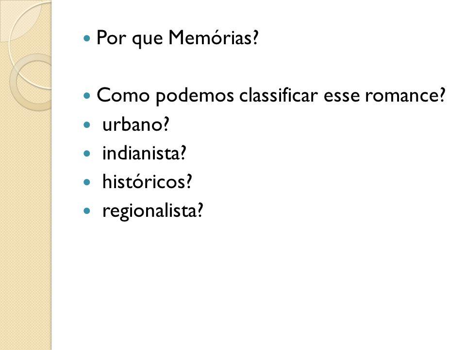 Por que Memórias. Como podemos classificar esse romance.