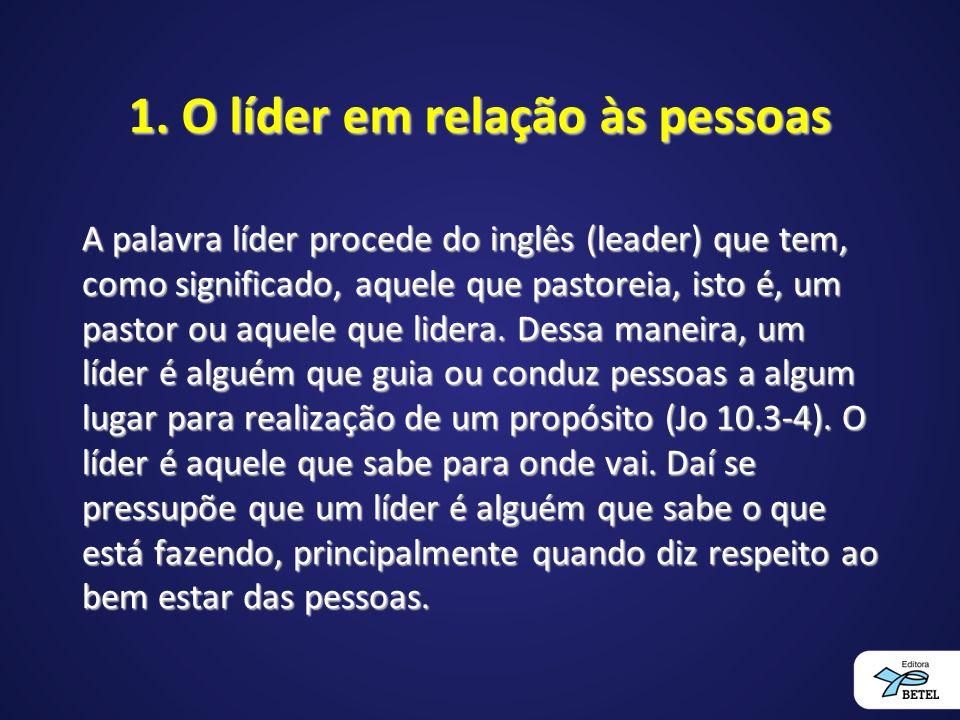 1. O líder em relação às pessoas