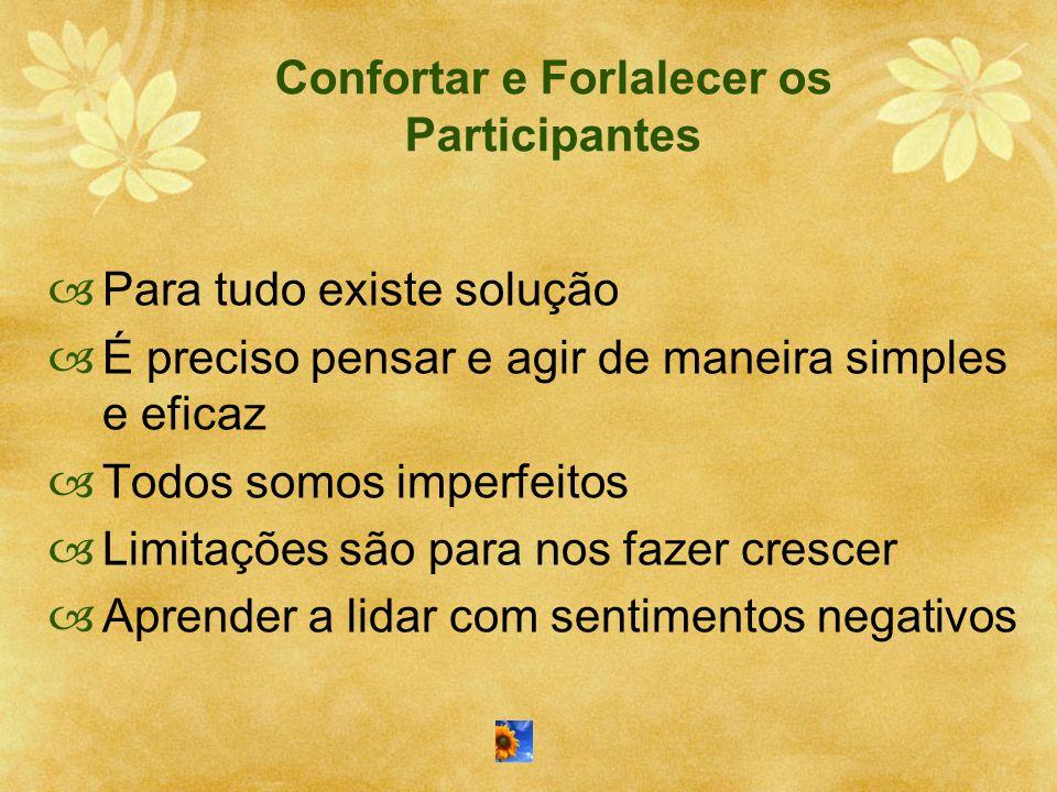 Confortar e Forlalecer os Participantes