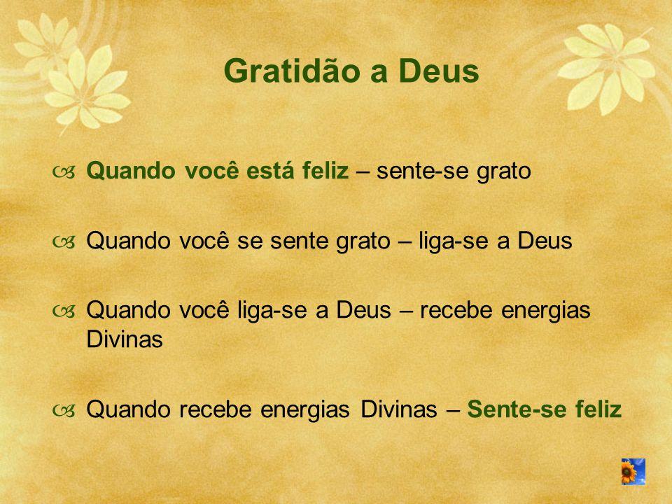 Gratidão a Deus Quando você está feliz – sente-se grato