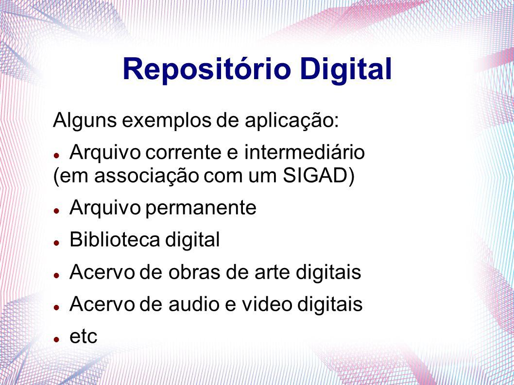 Repositório Digital Alguns exemplos de aplicação: