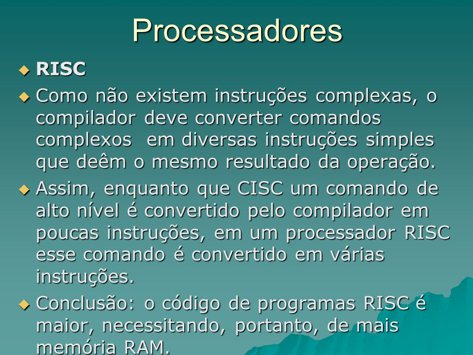 Processadores RISC.