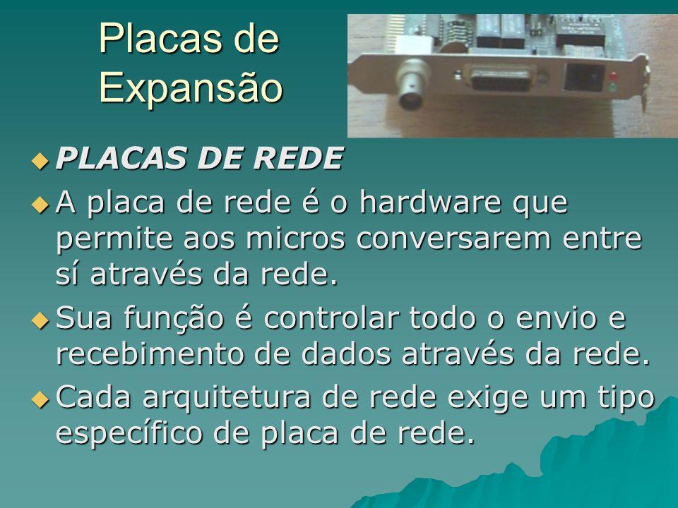 Placas de Expansão PLACAS DE REDE