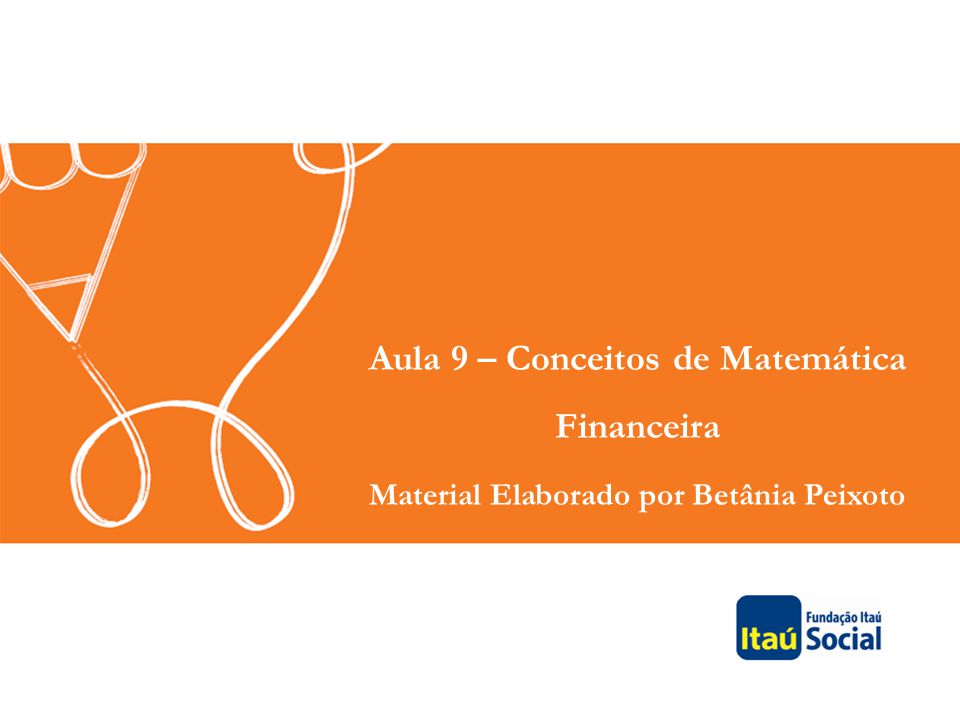 Aula 9 – Conceitos de Matemática Financeira