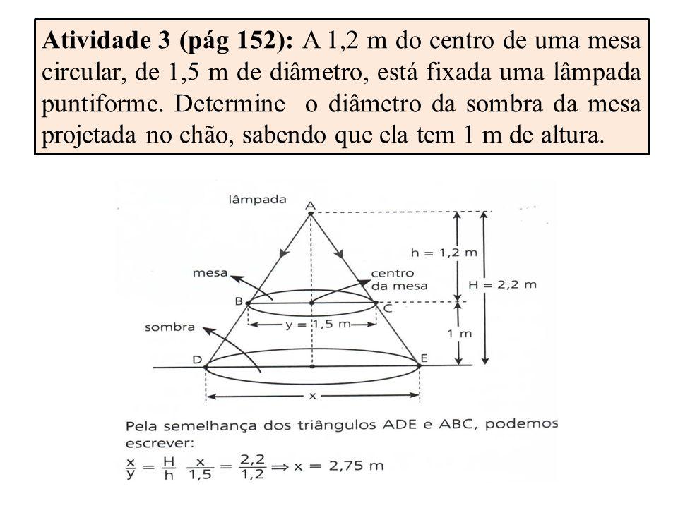 Atividade 3 (pág 152): A 1,2 m do centro de uma mesa circular, de 1,5 m de diâmetro, está fixada uma lâmpada puntiforme.