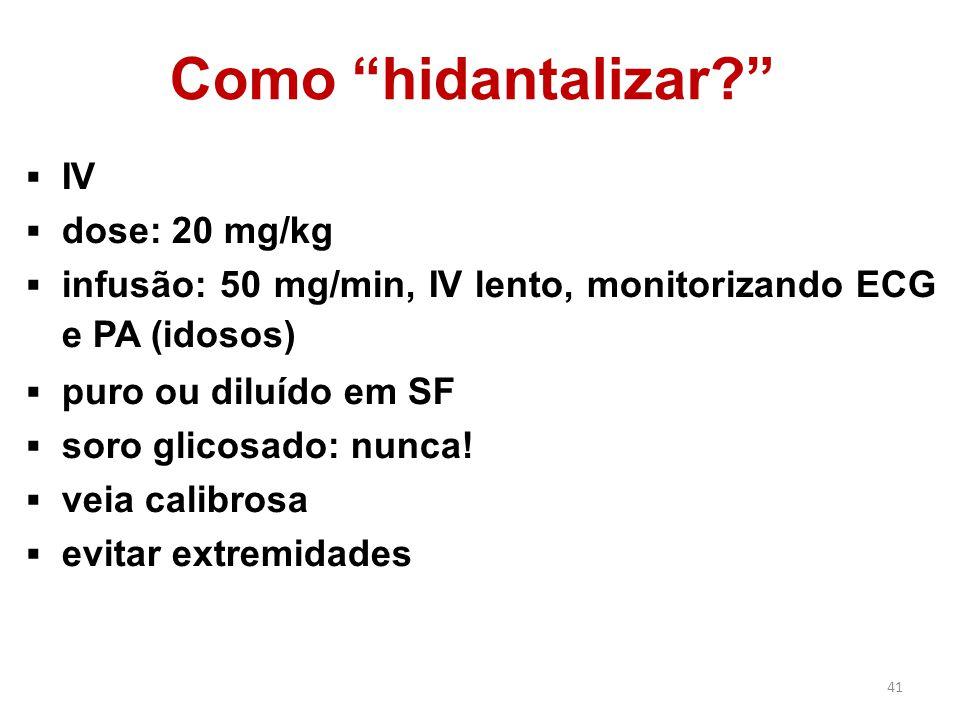 Como hidantalizar IV dose: 20 mg/kg