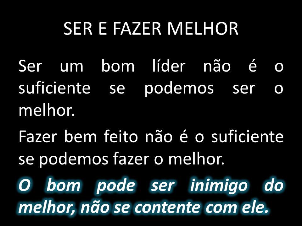 SER E FAZER MELHOR