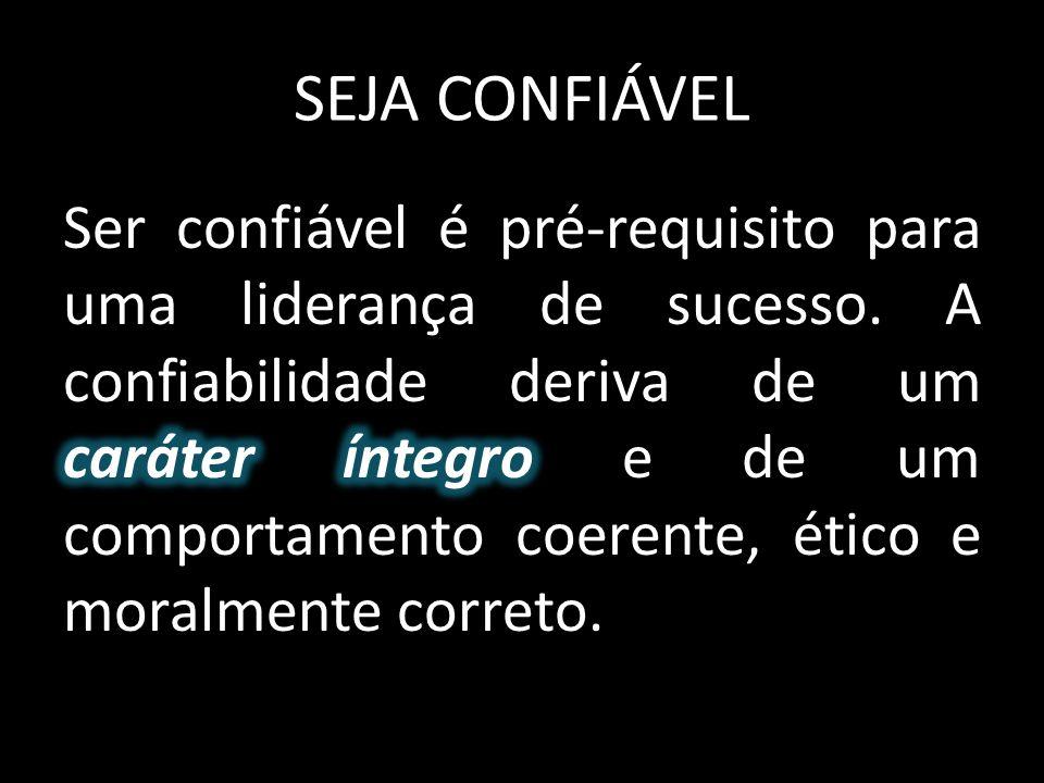 SEJA CONFIÁVEL
