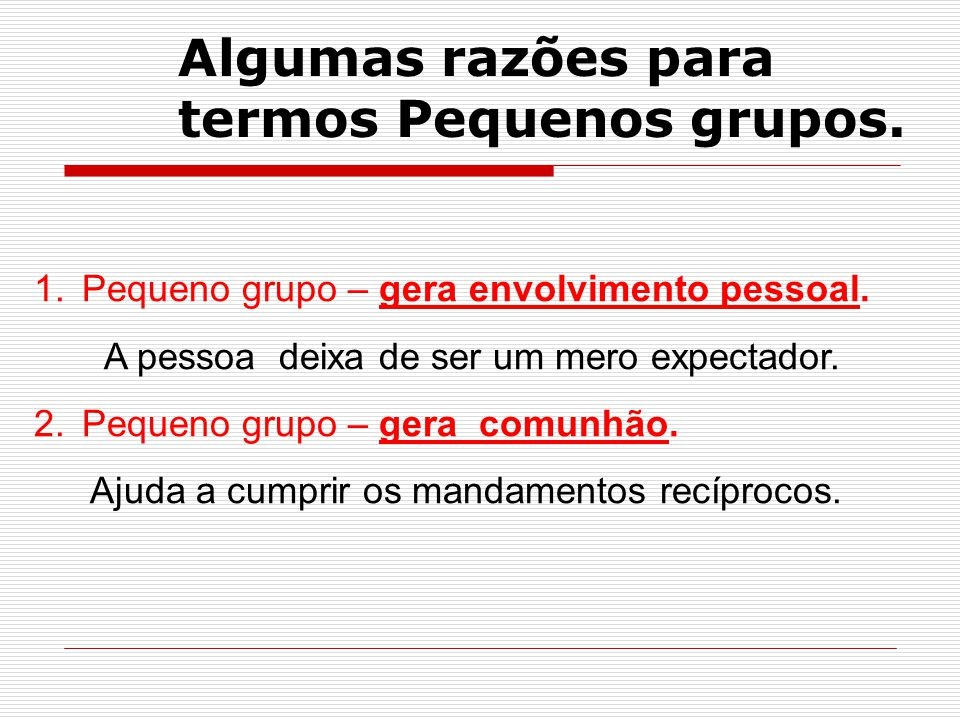 Algumas razões para termos Pequenos grupos.