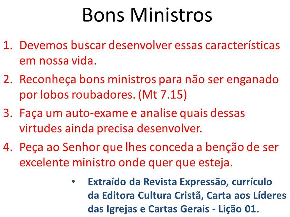 Bons Ministros Devemos buscar desenvolver essas características em nossa vida.