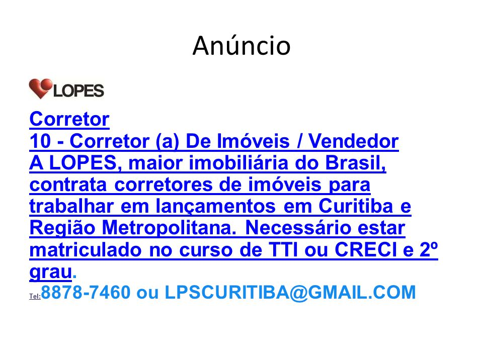 Anúncio Corretor 10 - Corretor (a) De Imóveis / Vendedor