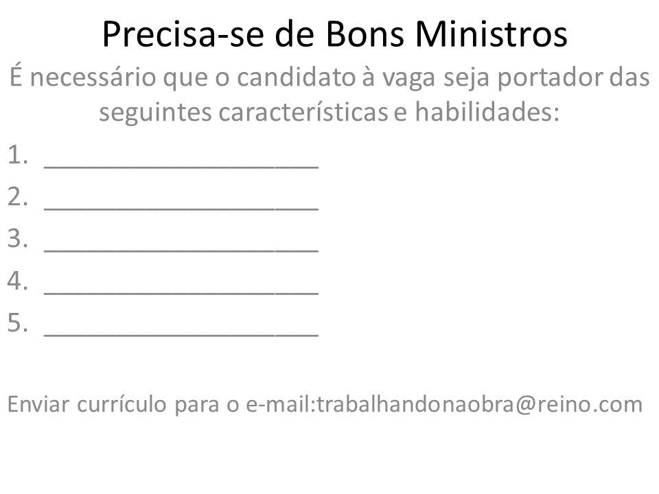 Precisa-se de Bons Ministros