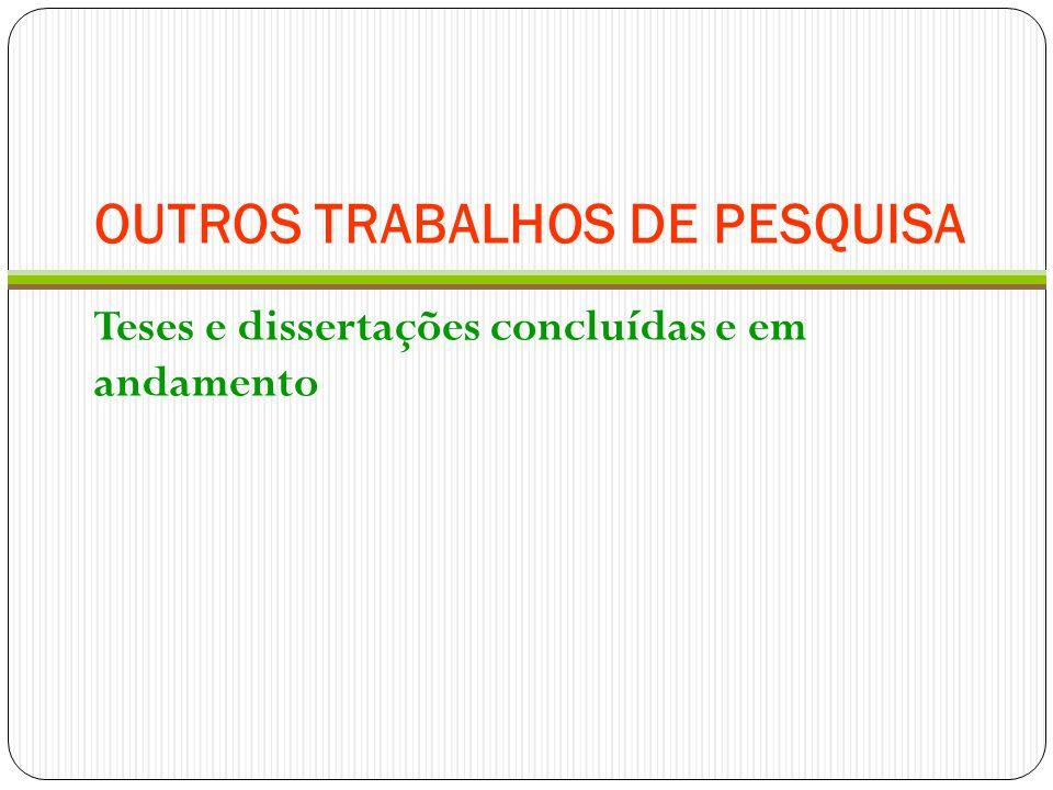 OUTROS TRABALHOS DE PESQUISA