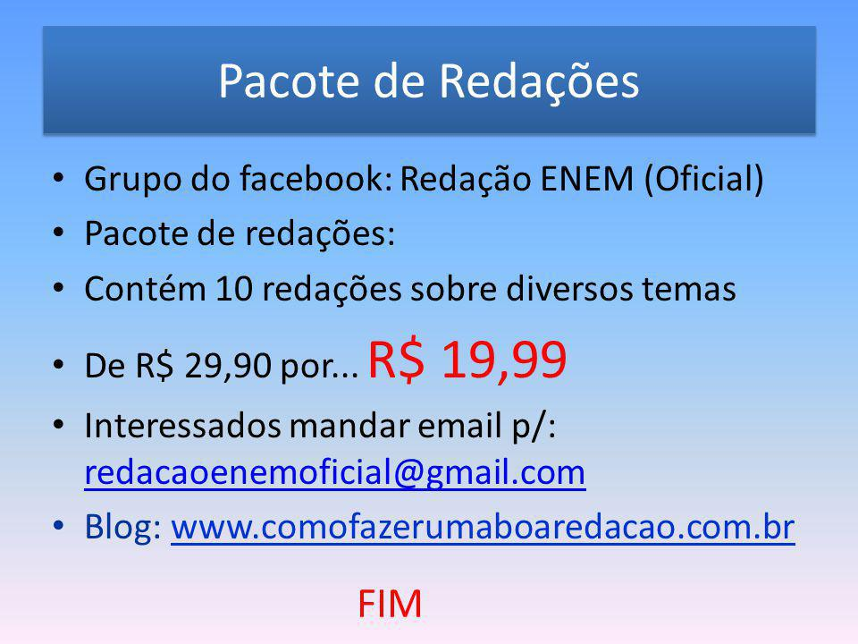 Pacote de Redações FIM Grupo do facebook: Redação ENEM (Oficial)