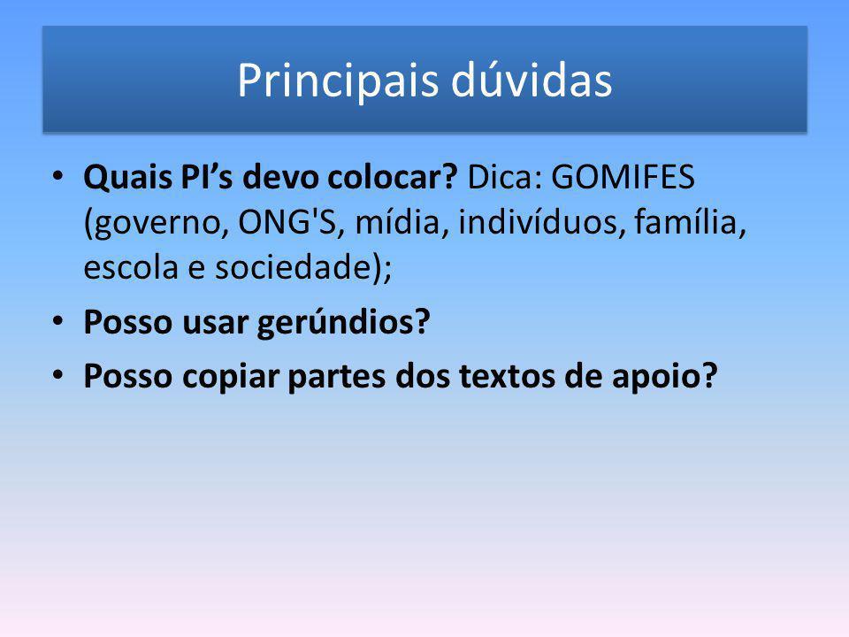 Principais dúvidas Quais PI's devo colocar Dica: GOMIFES (governo, ONG S, mídia, indivíduos, família, escola e sociedade);