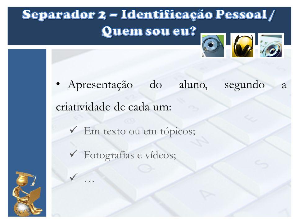 Separador 2 – Identificação Pessoal / Quem sou eu