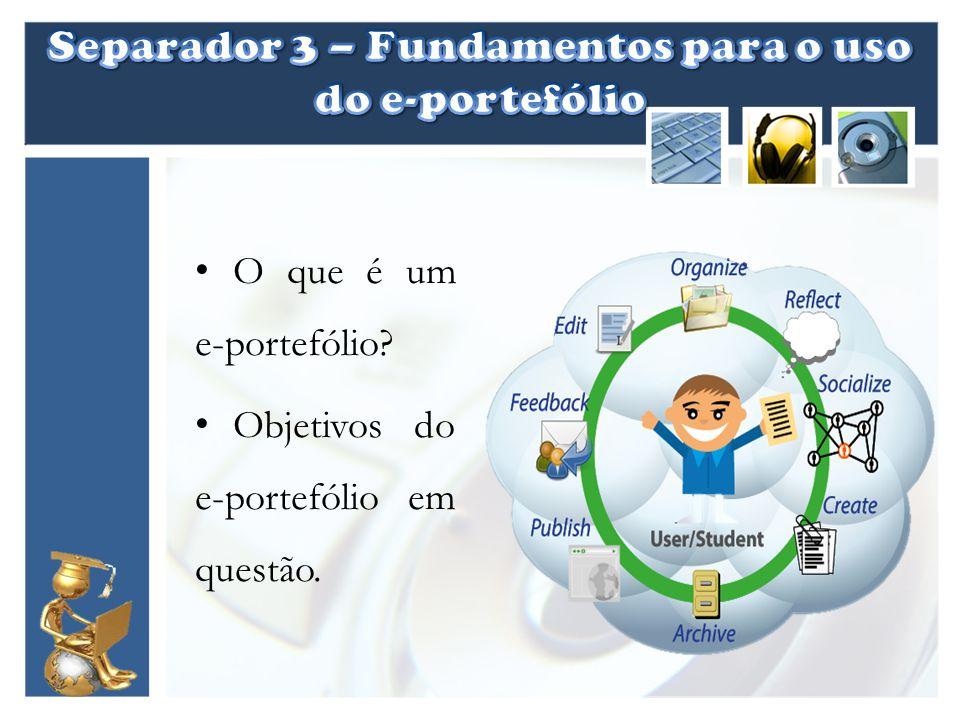 Separador 3 – Fundamentos para o uso do e-portefólio