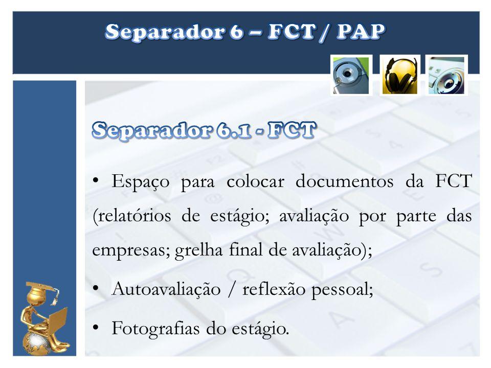 Separador 6 – FCT / PAP Separador 6.1 - FCT